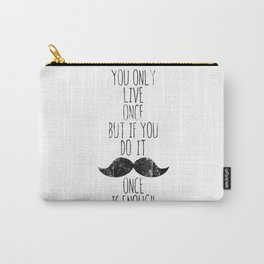 Life is one Carry-All Pouch