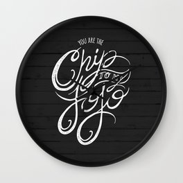 You are the Chip to my JoJo Wall Clock