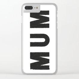 MUM Clear iPhone Case