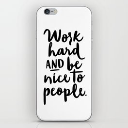 Work Hard and Be Nice To People iPhone Skin