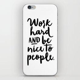 Work Hard and Be Nice To People iPhone Skin