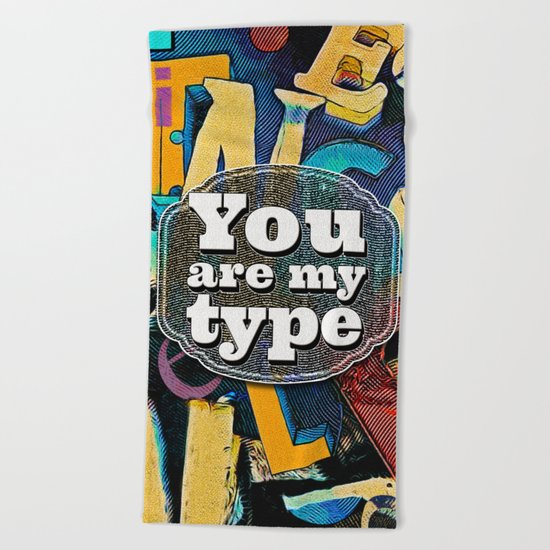 You Are My Type! Beach Towel