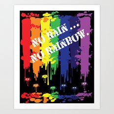 No rain no rainbow Art Print