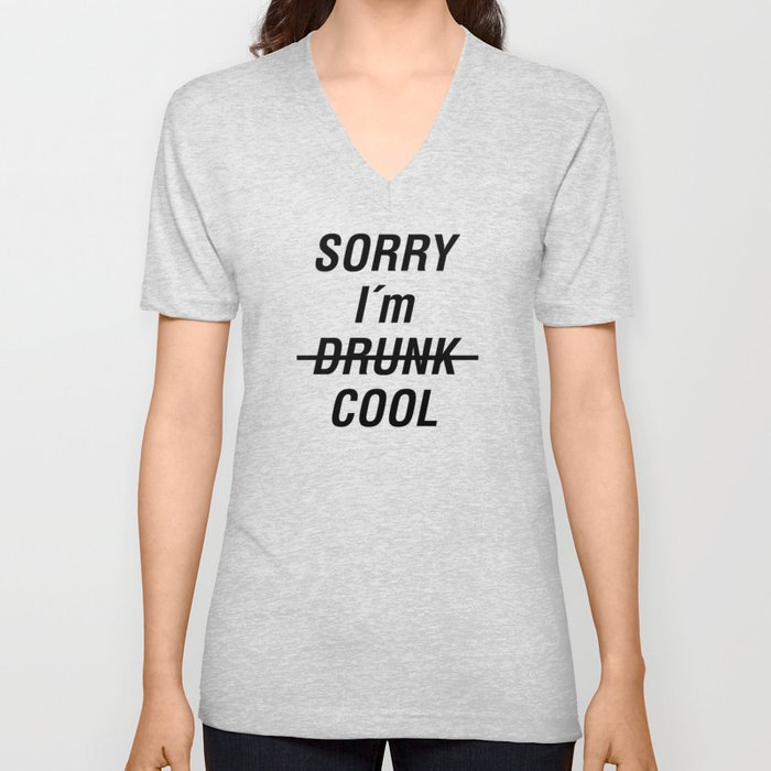 Sorry i´m (drunk) cool Unisex V-Neck
