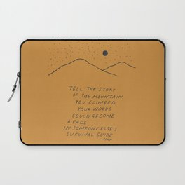 Tell The Story Of The Mountain You Climbed. Laptop Sleeve