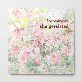 She Persisted - Cherry Blossoms Metal Print