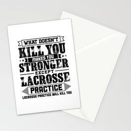 What Doesn't Kill Makes You Stronger Except Lacrosse Practice Player Coach Gift Stationery Cards