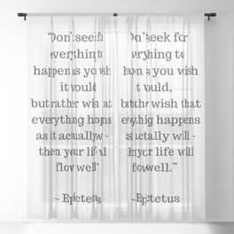 STOIC quotes - Do no seek for everything to happen as you wish Sheer Curtain