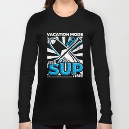 SUP Stand Up Paddleboarding Vacation Long Sleeve T-shirt