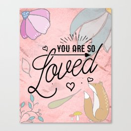You Are so Loved - Cute Valentine's Illustration Canvas Print