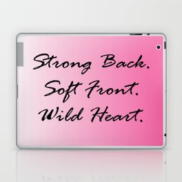 Strong Back. Soft Front. Wild Heart. Laptop & iPad Skin
