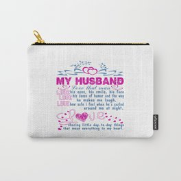 Love my husband Carry-All Pouch