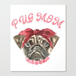 Pug Mom Dog Lovers Gift Canvas Print