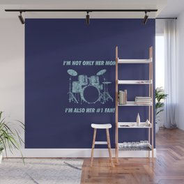I'm Not Only Her Mom Im Also Number 1 Fan Funny Drums Vintage Drummer Distressed Wall Mural