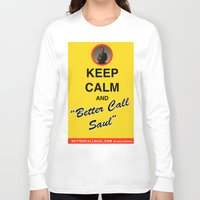 "better call saul Long Sleeve T-shirts featuring Breaking Bad - Keep Calm and ""Better Call Saul"" by lapinette"