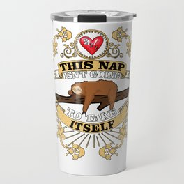 This Nap Is Not Going To Take Itself Sloth Gift Travel Mug