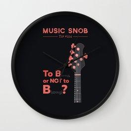 Bass: To B (String) — Music Snob Tip #214 Wall Clock