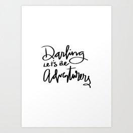 Darling Let's Be Adventurers Art Print