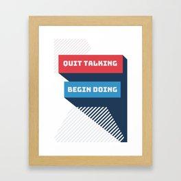 QUIT TALKING Framed Art Print