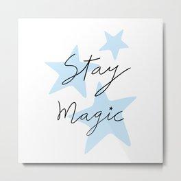Stay magic Metal Print
