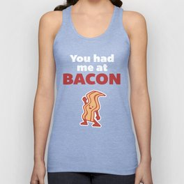 Had Me At Bacon Funny Quote Unisex Tank Top