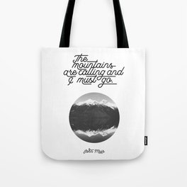 The mountains are calling and I must go (John Muir Quote) Tote Bag