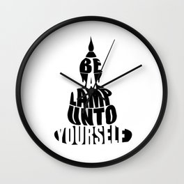 Be a lamp unto yourself- Buddha with quote Wall Clock