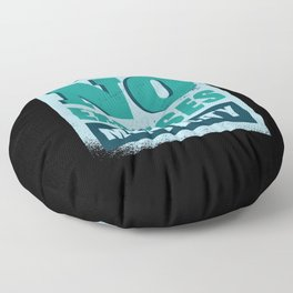 No Excuses no excuses mentality Floor Pillow