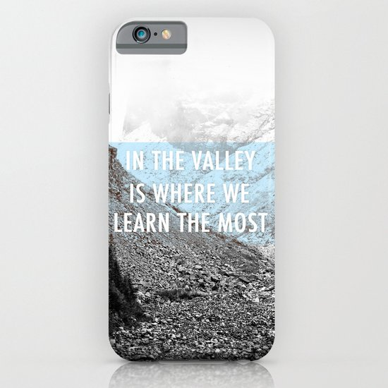 In the Valley is Where We Learn the Most iPhone & iPod Case