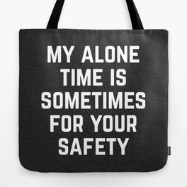 Alone Time Funny Quote Tote Bag