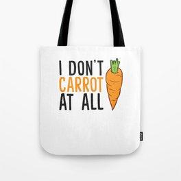 I Don't Carrot All Vegetables Carrots Vegan Funny Carrots Tote Bag