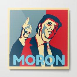 Moron Trump Metal Print