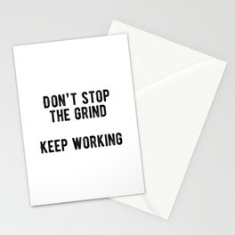 Motivational - Don't Stop The Grind Stationery Cards