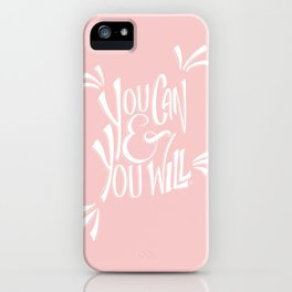 You can and you will (Rose Quartz) iPhone Case