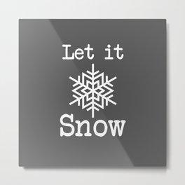 Let It Snow! Grey and White Snowflake Metal Print