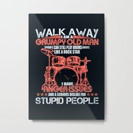 Hobbies DRUMS Walk Away I Am A Gympy Old Man Metal Print