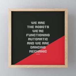 We are the Robots Framed Mini Art Print