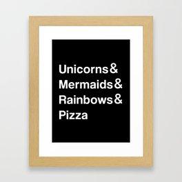 Unicorns & Mermaids & Rainbows & Pizza Framed Art Print