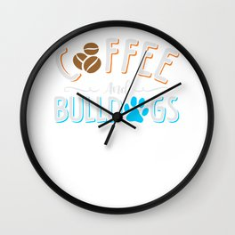 Coffee and Bulldogs Dogs Caffeine Lover Wall Clock
