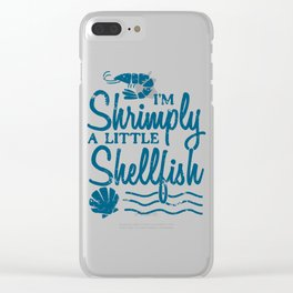 I'm Shrimply A Little Shellfish Gift Clear iPhone Case
