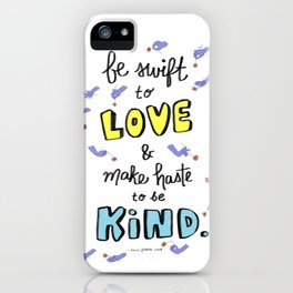 Be Swift to Love iPhone Case