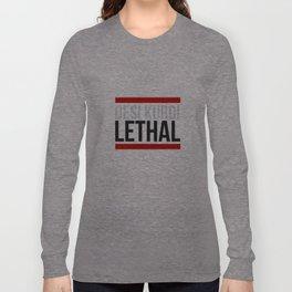 Lethal Long Sleeve T-shirt