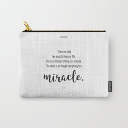 Everything is a Miracle Carry-All Pouch
