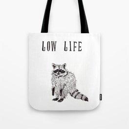 """""""Low Life"""" Tote Bag"""