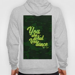 You are what you dance Hoody