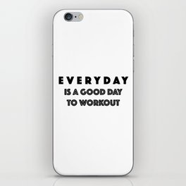Everyday Is A Good Day to Workout iPhone Skin