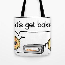 Let's Get Baked! Tote Bag