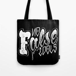 No False Idols Tote Bag