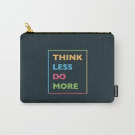 Think Less Carry-All Pouch