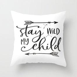 Stay Wild My Child, Calligraphy Print,Stay Wild Moon Child,Kids Room Decor,STAY WILD SIGN,Children Q Throw Pillow